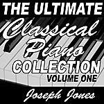 Joseph Jones The Ultimate Classical Piano Collection Vol. 1