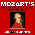 Joseph Jones Mozart's Greatest Classical Piano Sonatas Vol. 2