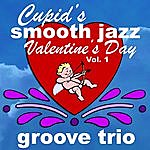 The Groove Cupid's Smooth Jazz Valentine's Day Vol. 1