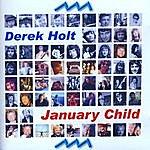 Derek Holt January Child