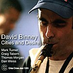 David Binney Cities And Desire
