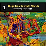 Laurindo Almeida The Music Of Brazil: The Guitar Of Laurindo Almeida, Volume 1 - Recordings 1949 - 1957