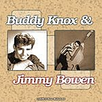 Buddy Knox Buddy Knox & Jimmy Bowen