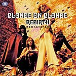 Blonde On Blonde Rebirth (Bonus Track)