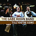 The Gabe Dixon Band Till You're Gone (Single)