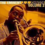 J.J. Johnson The Emminent Jay Jay Johnson, Volume 2