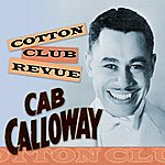 Cab Calloway Cotton Club Revue