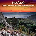 Jean Ritchie Courtin' And Other Folk Songs Of So. Appalachians