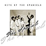 The Spaniels Hits Of The Spaniels