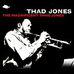 Thad Jones The Magnificent Thad Jones