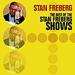 Stan Freberg The Best Of The Stan Freberg Shows