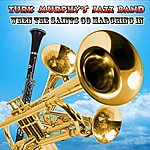 Turk Murphy's Jazz Band When The Saints Go Marching In