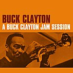 Buck Clayton A Buck Clayton Jam Session