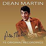 Dean Martin 75 Original Recordings (Digitally Remastered)