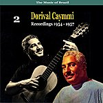 Dorival Caymmi The Music Of Brazil: Dorival Caymmi, Volume 2 - Recordings 1954 - 1957