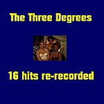 The Three Degrees 16 Hits Re-Recorded