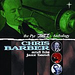 Chris Barber's Jazz Band The Pye Jazz Anthology