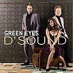 D'Sound Green Eyes