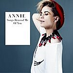 Annie Songs Remind Me Of You (Single)