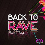 Ron May Back To Rave