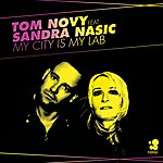 Tom Novy My City Is My Lab (5-Track Maxi-Single)(Feat. Sandra Nasic)