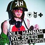 Kill Hannah New York City Speed/Strobe Lights (3-Track Maxi-Single)