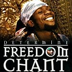 Determine Freedom Chant
