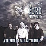 Robben Ford A Tribute To Paul Butterfield