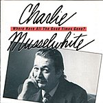 Charlie Musselwhite Where Have All The Good Times Gone?