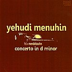 Yehudi Menuhin Mendelssohn: Concerto In D Minor