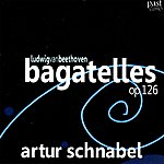 Artur Schnabel Beethoven: Bagatelles, Op. 126