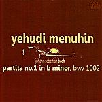 Yehudi Menuhin Bach: Partita No. 1 In B Minor, Bwv1002