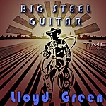Lloyd Green Big Steel Guitar