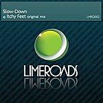 Slowdown Itchy Feet