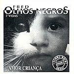 Fred Olhos Negros 7 Vidas