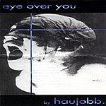 Haujobb Eye Over You