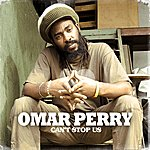 Omar Perry Can't Stop Us