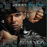 Jerry Rivera Ay! Mi Vida
