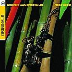 Grover Washington, Jr. Reed Seed