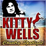 Kitty Wells Country Spotlight