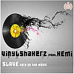 Vinylshakerz Slave (Turn Up The Music)