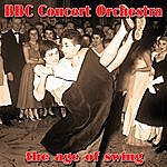 BBC Concert Orchestra The Age Of Swing