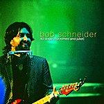 Bob Schneider 40 Dogs (Like Romeo And Juliet) (Single)