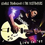 George Thorogood & The Destroyers Live In '99 (Live At Fox Theater, St. Louis, MO)