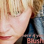 Blush Here 4 You