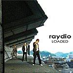 Raydio Loaded