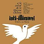 Inti-Illimani Into-Illimani, Tributo A Su Música - A La Salud De La Música Chilena