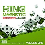 King Magnetic Everything's A Gamble