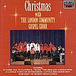 The London Community Gospel Choir Christmas With The London Community Gospel Choir