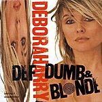 Debbie Harry Def Dumb And Blonde